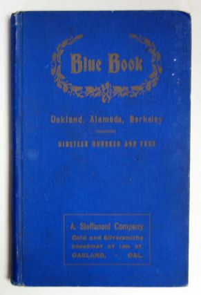 The SOCIETY BLUE BOOK. 1903 - 1904 For Oakland, Alameda, Berkeley. California History
