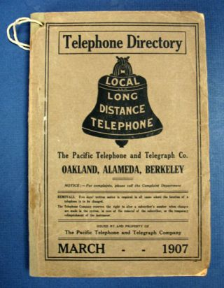 TELEPHONE DIRECTORY. Oakland, Alameda, Berkeley. March, 1907. Californiana.