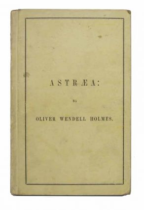 ASTRAEA: The Balance of Illusions. A Poem Delivered Before the Phi Beta Kappa Society of Yale College, August 14, 1850. Published by Request of the Society.