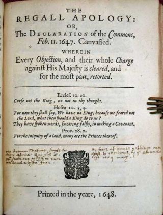 The REGALL APOLOGY: or, The declaration of the Commons, Feb. 11. 1647. Canvassed.  Wherein...