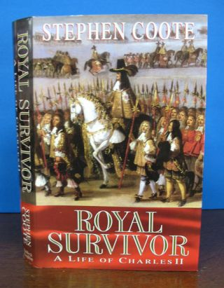 ROYAL SURVIVOR. A Life of Charles II. Stephen Coote