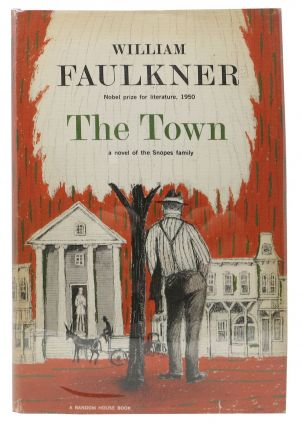 The TOWN. William Faulkner, 1897 - 1962