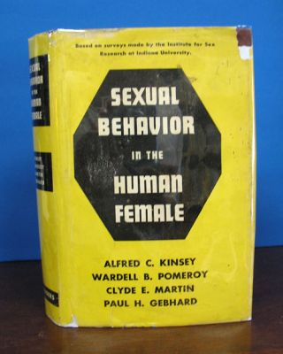 SEXUAL BEHAVIOR In The HUMAN FEMALE. By the Staff of the Institute for Sex Research, Indiana...
