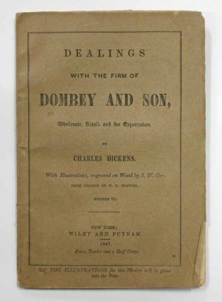 DEALINGS With The FIRM Of DOMBEY And SON, Wholesale, Retail, and For Exportation. Number VI....