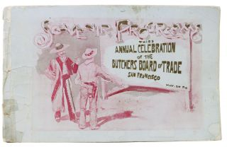 SOUVENIR PROGRAM. THIRD ANNUAL CELEBRATION Of The BUTCHERS BOARD Of TRADE SAN FRANCISCO. May 20 .96 [Cover title].