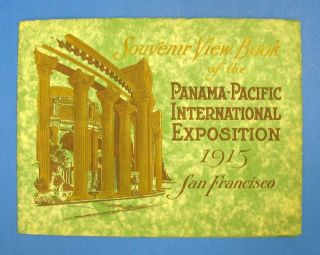 SOUVENIR VIEWS Of The PANAMA - PACIFIC INTERNATIONAL EXPOSITION, SAN FRANCISCO CALIFORNIA. ...