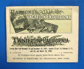 RAYMOND'S VACATION EXCURSIONS. A Winter in California - Eight Grand Trips. Leaving New York...