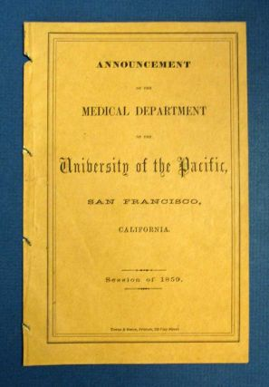 UNIVERSITY Of The PACIFIC: Medical Department. Annoucement of Lectures, Sessions of 1859....