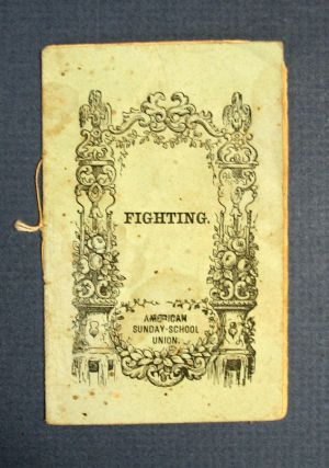 FIGHTING. Chapbook, American Sunday School Union