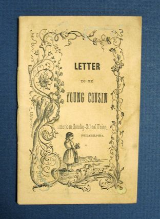 LETTER To MY YOUNG COUSIN. Chapbook, American Sunday-School Union