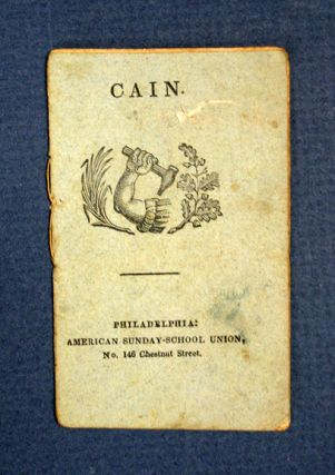 CAIN. Chapbook, American Sunday-School Union