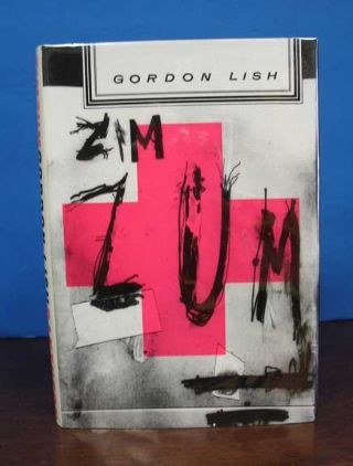 ZIMZUM. A Novel. Gordon Lish