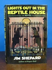 LIGHTS OUT In The REPTILE HOUSE. A Novel. Jim Shepard
