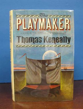 The PLAYMAKER. Thomas Keneally, b. 1935