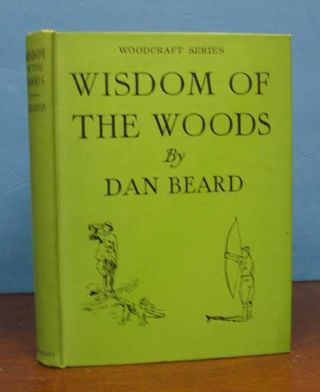 WISDOM Of The WOODS. Woodcraft Series. With 242 Illustrations by the Author. Dan Beard