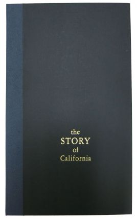 The STORY Of CALIFORNIA. The Colorful and Romantic History of California is Divided into 5 Parts...