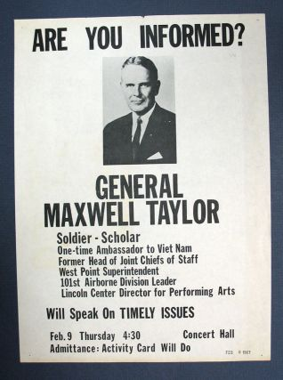 ARE YOU INFORMED? General Maxwell Taylor... Will Speak on Timely Issues. Collection of Pro-Taylor and Mocking Anti-Taylor Vietnam War Poster and Flyers from the University of New Mexico. Vietnam, avenport. 1901 - 1987, Maxwell Taylor.