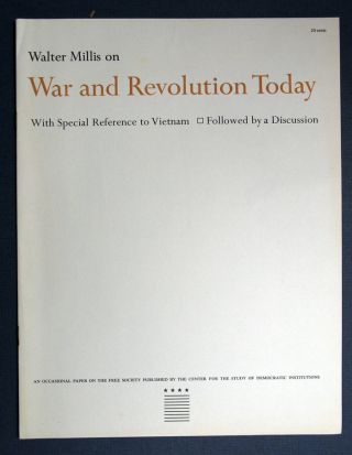 WAR And REVOLUTION TODAY. With Special Reference to Vietnam. Walter Millis