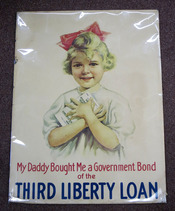 MY DADDY BOUGHT ME A GOVERNMENT BOND Of The THIRD LIBERTY LOAN. World War I Poster. United...