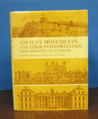 ANCIENT MONUMENTS And Their INTERPRETATION. Essays Presented to A. J. Taylor. M. R. Apted A. J....
