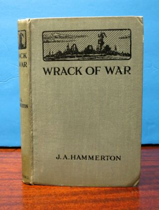 WRACK Of WAR. With Eight Illustrations and a Map. Hammerton, ohn, lexander. 1871 - 1949