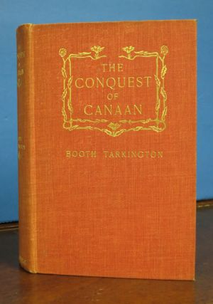 The CONQUEST Of CANAAN. A Novel. Booth . Lucius W. Hitchcock - Tarkington, 1869 - 1946