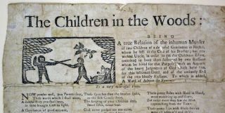 The CHILDREN In The WOODS: Being a True Relation of the inhuman Murder of Two Children of a deceased Gentleman in Norfolk .... this wicked Uncle ... contrived to have them destroyed by two Ruffians ...