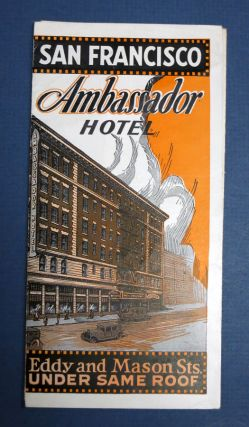 SAN FRANCISCO AMBASSADOR HOTEL. Eddy and Mason Sts. 200 Car Garage Under Same Roof. Advertising...