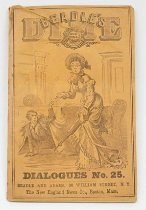 BEADLE'S DIME DIALOGUES No. 25. Anthology