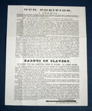 Advertisement]. OUR POSITION. A Sermon & Barnes on Slavery. Antislavery, Albert Barnes, William...