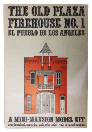 The OLD PLAZA FIREHOUSE NO. 1. El Pueblo de Los Angeles. A Mini - Mansion Model Kit. Roy...