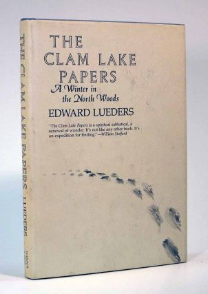 The CLAM LAKE PAPERS. A Winter in the North Woods. Introducing the Metaphorical Imperative and...