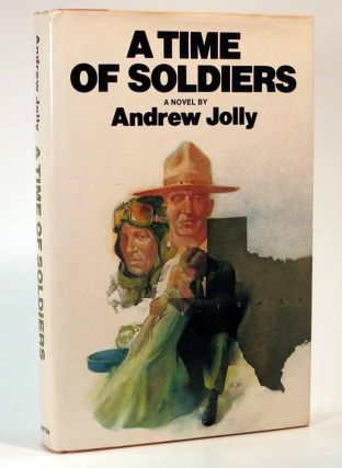 A TIME Of SOLDIERS. Andrew Jolly, 1914 - 1993, William Edgar Stafford - Previous owner