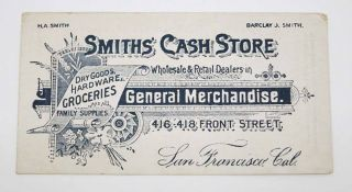 SMITHS' CASH STORE. Wholesale & Retail Dealers in General Merchandise. Advertising Card - Bill of...