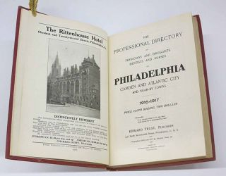 The PROFESSIONAL DIRECTORY Of PHYSICIANS And DRUGGISTS DENTISTS And NURSES Of PHILADELPHIA Camden and Atlantic City and Near-by Towns. 1916 - 1917.
