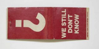 """? WE STILL DON'T KNOW"". Matchbook Issued by VIVA [Voices in Vital America]. Vietnam Era Artifact."