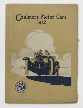 CHALMERS MOTOR CARS. 1912. Automobile Advertising Promotional Booklet, Hugh - President Chalmers