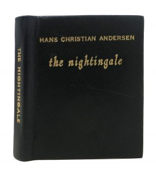 The NIGHTINGALE. Hans Christian Andersen, 1805 - 1875