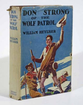 DON STRONG Of The WOLF PATROL. William Heyliger