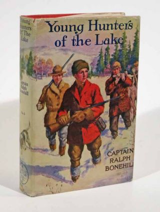 YOUNG HUNTERS Of The LAKE or Out With Rod and Gun. Boy Hunters Series #3. Captain Ralph Bonehill