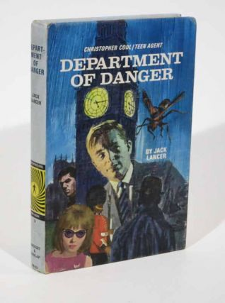 DEPARTMENT Of DANGER. Christopher Cool / Teen Agent. Christopher Cool Series #3. Jack Lancer