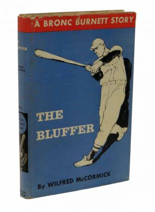 The BLUFFER. Bronc Burnett Series #14. Wilfred McCormick