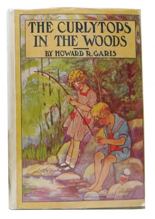 The CURLYTOPS In The WOODS or Fun at the Lumber Camp. Howard R. Greene Garis, Julia