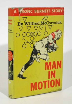 MAN In MOTION. Bronc Burnett Series #15. Wilfred McCormick