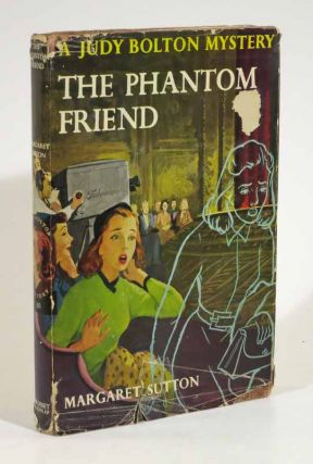 The PHANTOM FRIEND. Judy Bolton Mystery Series #30. Margaret Sutton
