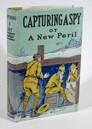 CAPTURING A SPY or A New Peril. Capt. V. T. Sherman
