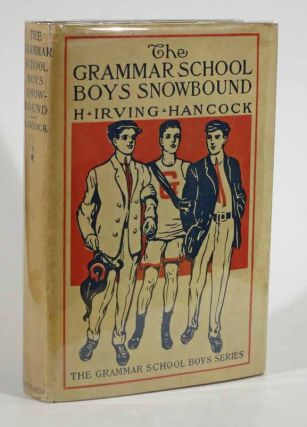 The GRAMMAR SCHOOL BOYS SNOWBOUND or Dick & Co. at Winter Sports. The Grammar School Boys Series...