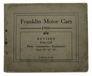 "FRANKLIN MOTOR-CARS. 1908 Revised Price - List. Parts - Accessories - Equipment. Types ""D""..."