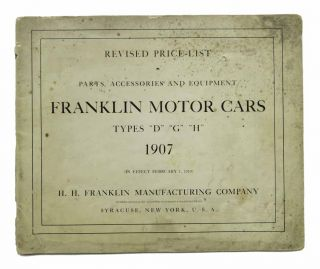"FRANKLIN MOTOR-CARS. 1907 Revised Price - List. Parts - Accessories - Equipment. Types ""D"" ""G"" ""H"" (In Effect February 1, 1910)."