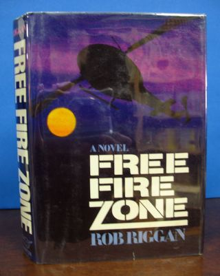 FREE FIRE ZONE. Rob Riggan